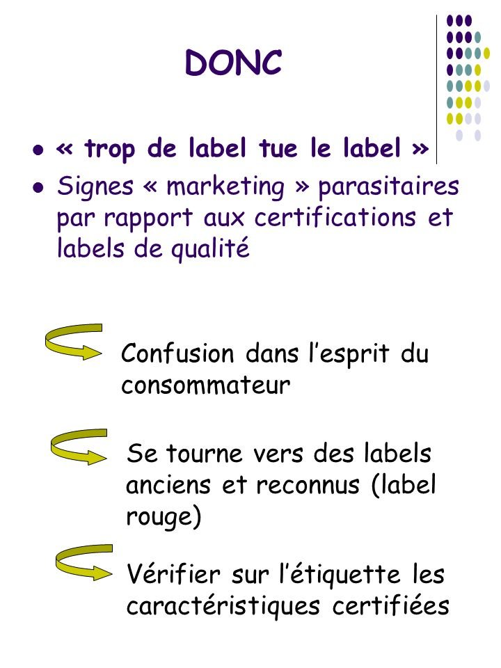 DONC « trop de label tue le label »