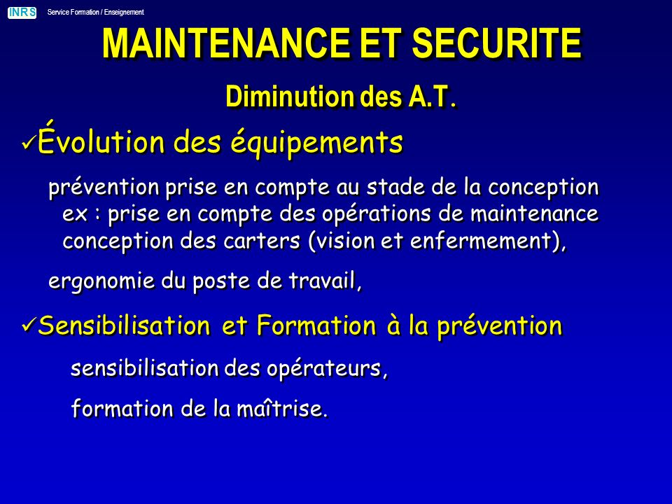 MAINTENANCE ET SECURITE Diminution des A.T.