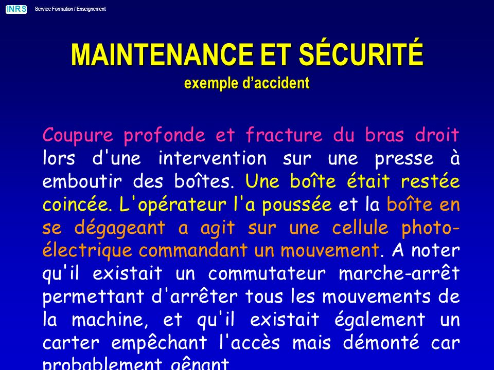 MAINTENANCE ET SÉCURITÉ exemple d'accident