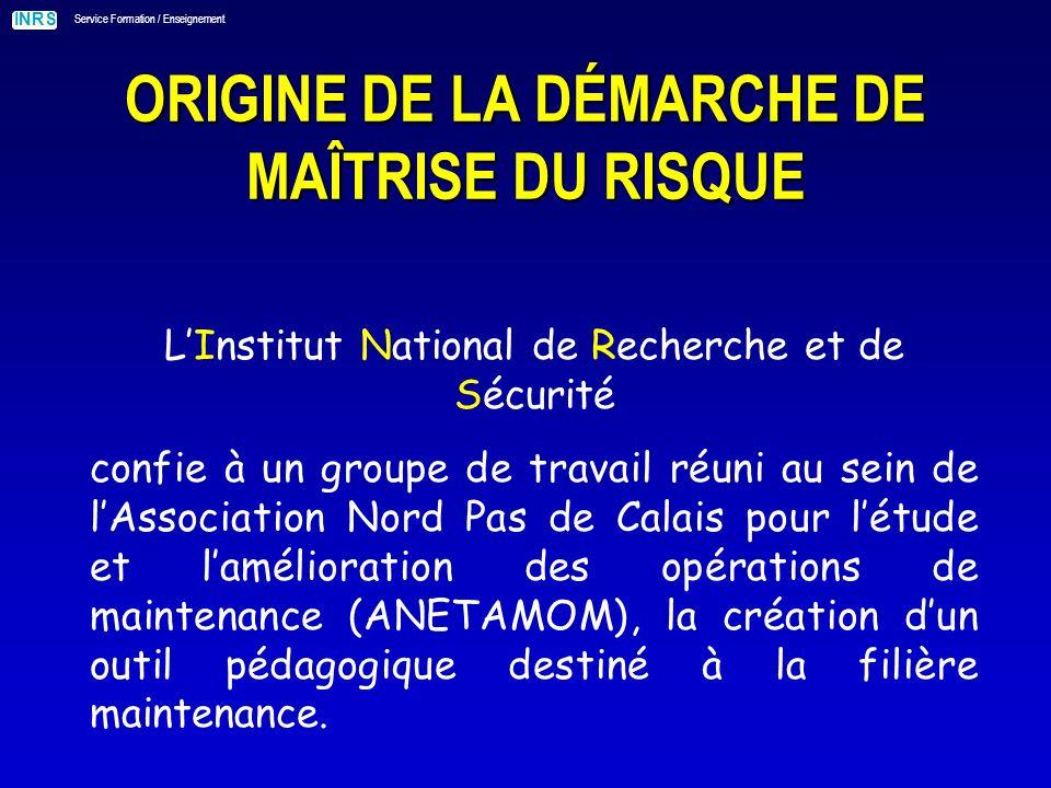 ORIGINE DE LA DÉMARCHE DE MAÎTRISE DU RISQUE