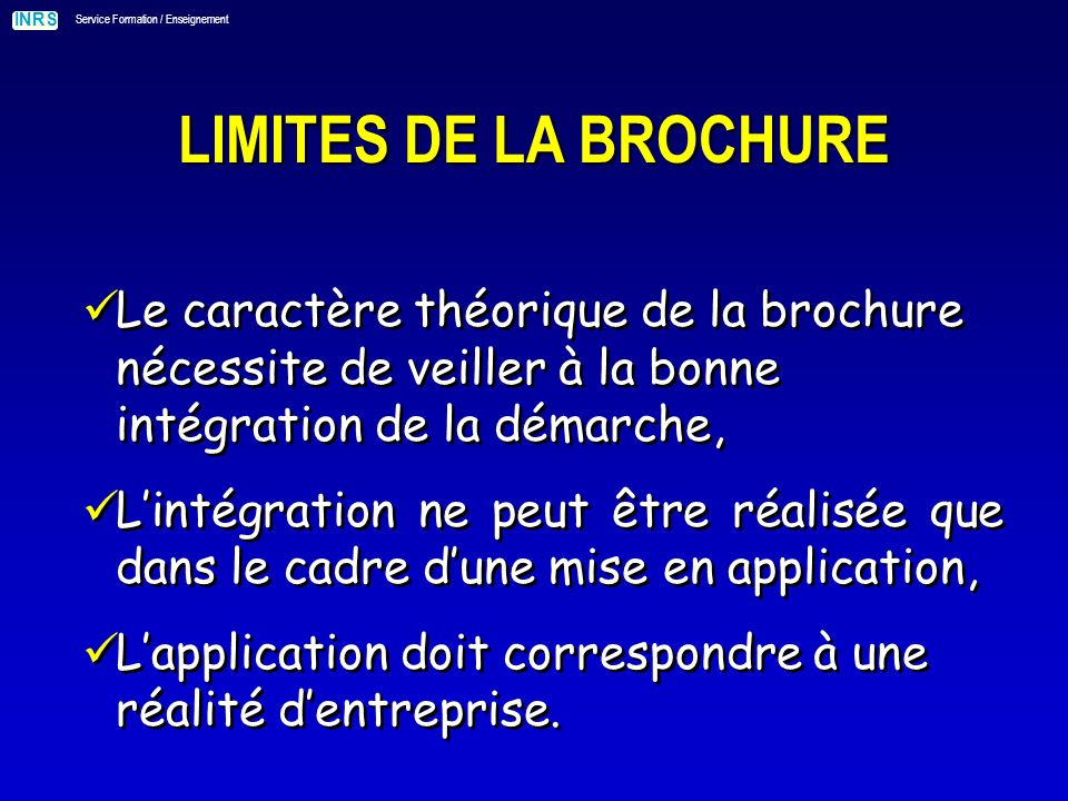 LIMITES DE LA BROCHURE Le caractère théorique de la brochure nécessite de veiller à la bonne intégration de la démarche,