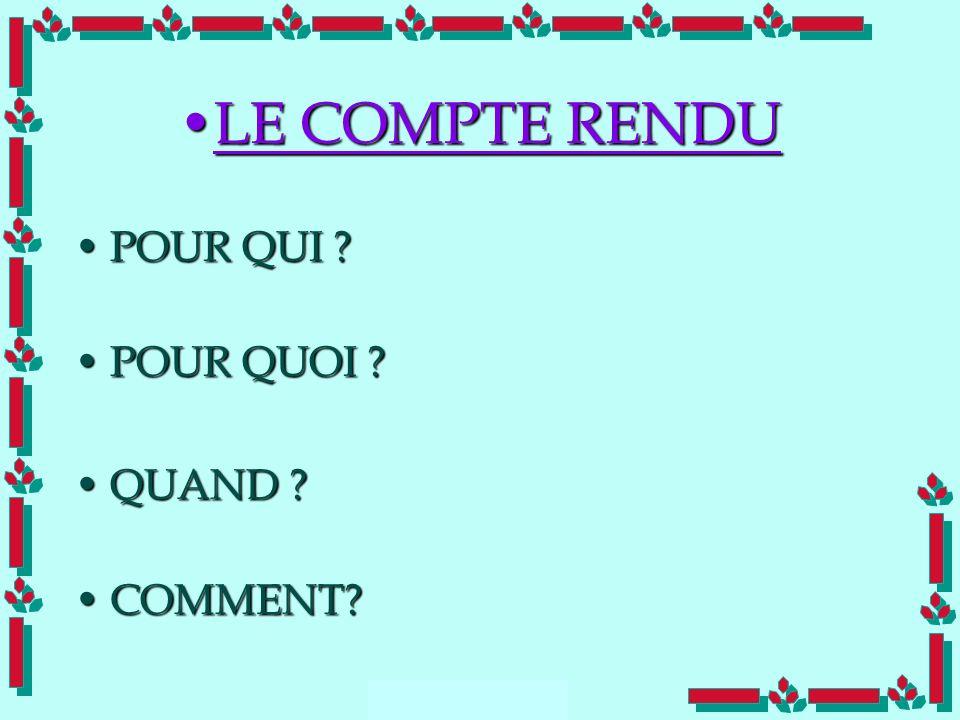 LE COMPTE RENDU POUR QUI POUR QUOI QUAND COMMENT