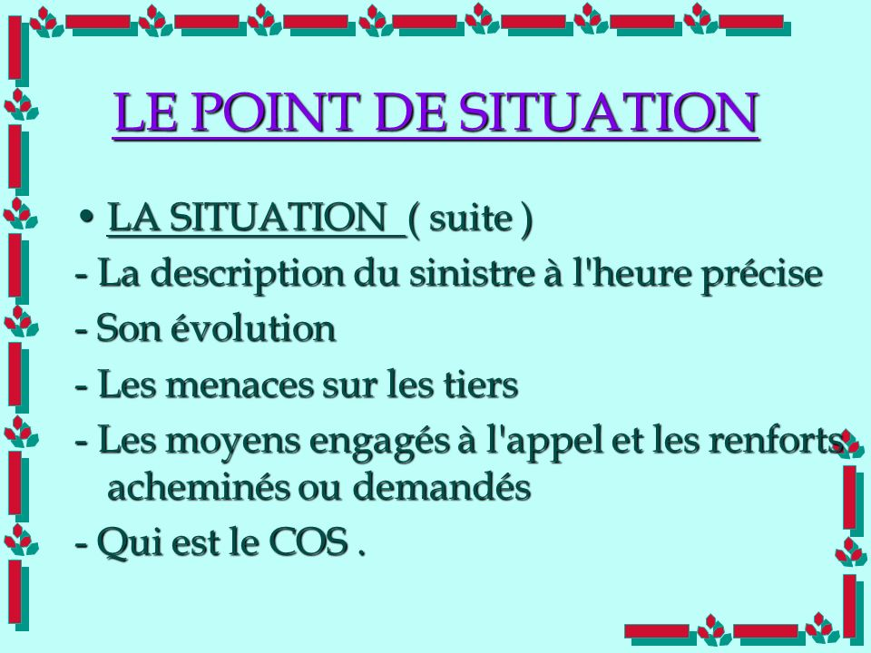 LE POINT DE SITUATION LA SITUATION ( suite )