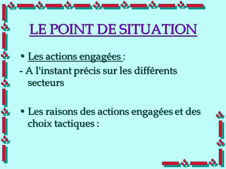 LE POINT DE SITUATION Les actions engagées :