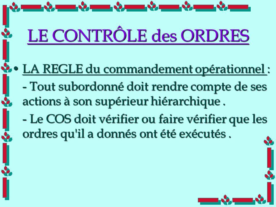 LE CONTRÔLE des ORDRES LA REGLE du commandement opérationnel :