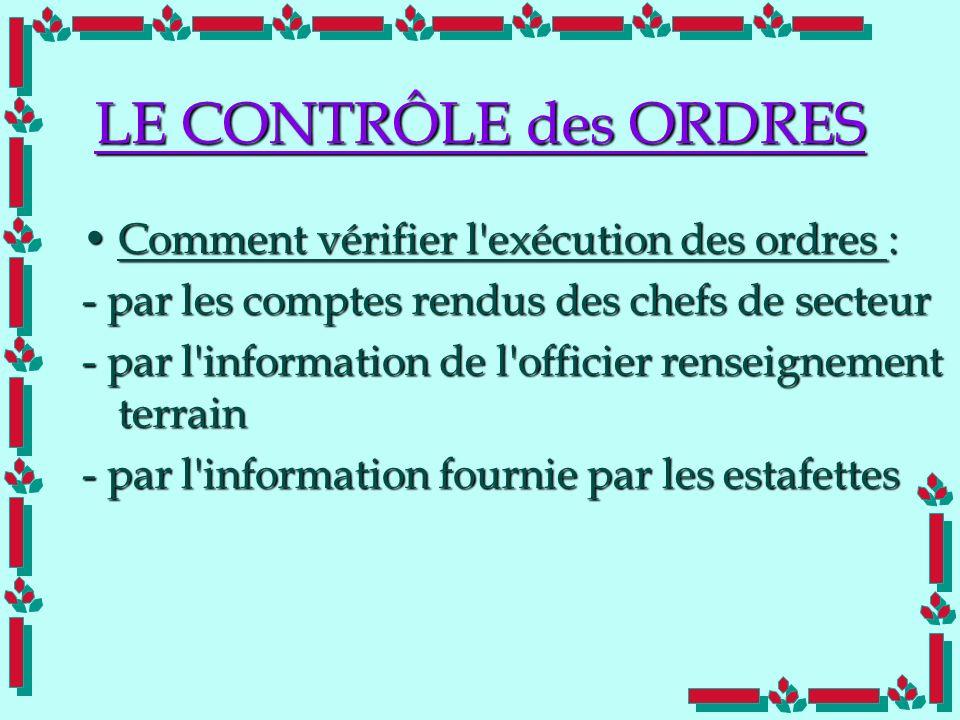 LE CONTRÔLE des ORDRES Comment vérifier l exécution des ordres :