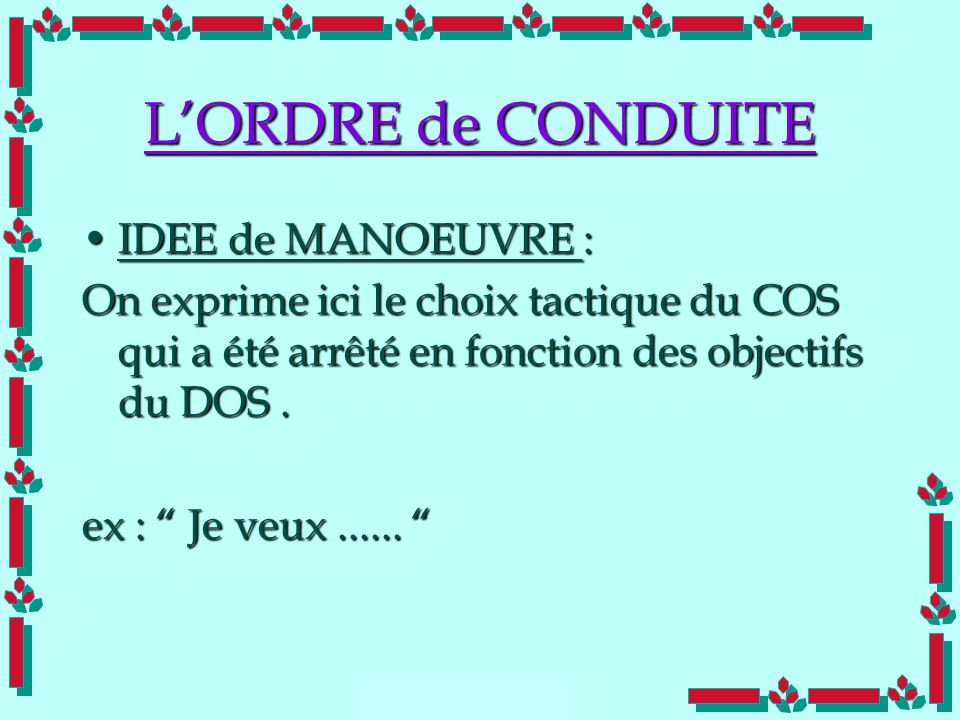 L'ORDRE de CONDUITE IDEE de MANOEUVRE :