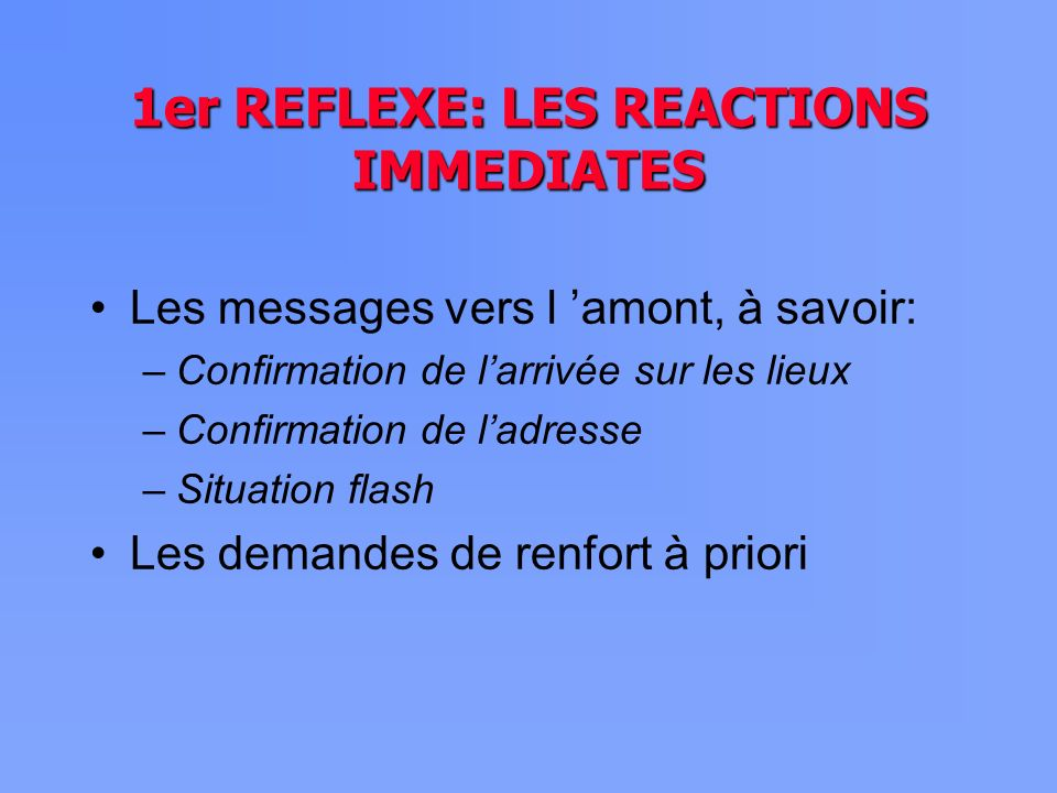 1er REFLEXE: LES REACTIONS IMMEDIATES