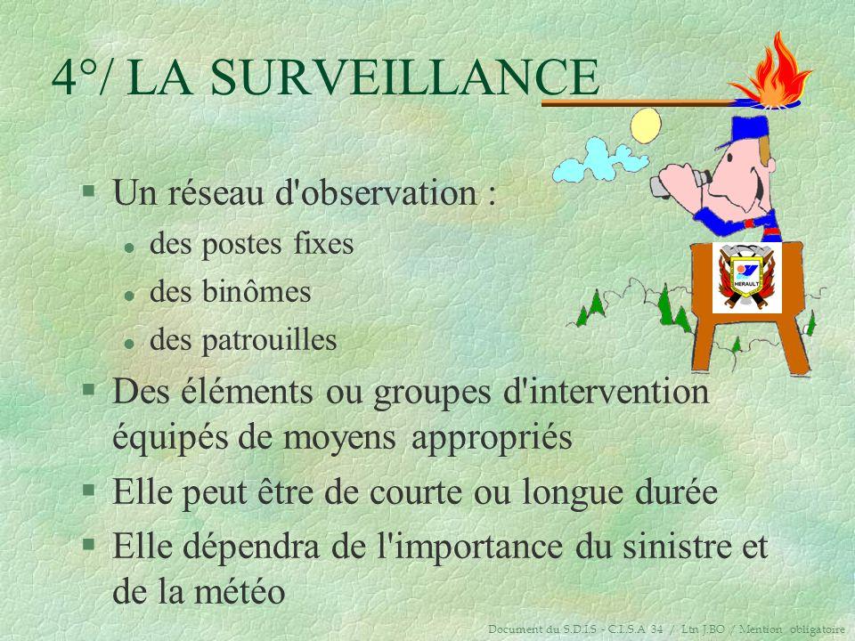 4°/ LA SURVEILLANCE Un réseau d observation :