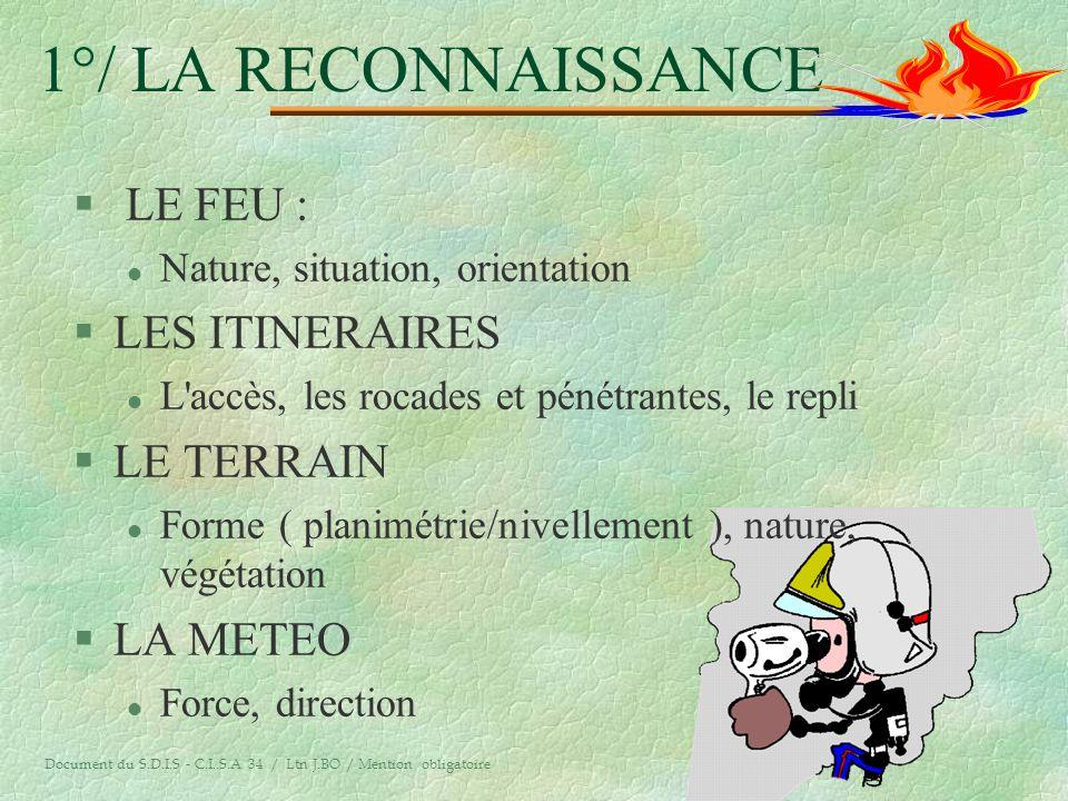 1°/ LA RECONNAISSANCE LE FEU : LES ITINERAIRES LE TERRAIN LA METEO