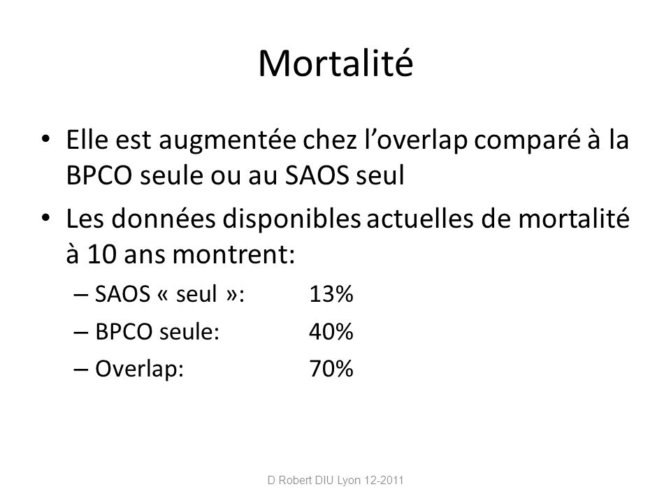 Mortalité Elle est augmentée chez l'overlap comparé à la BPCO seule ou au SAOS seul.