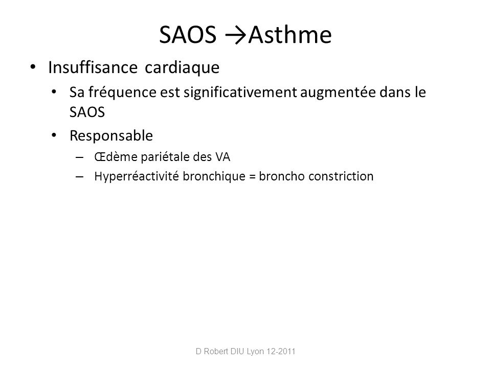 SAOS →Asthme Insuffisance cardiaque