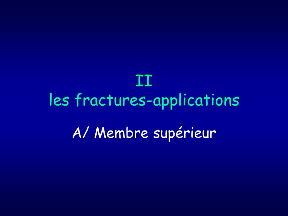 II les fractures-applications
