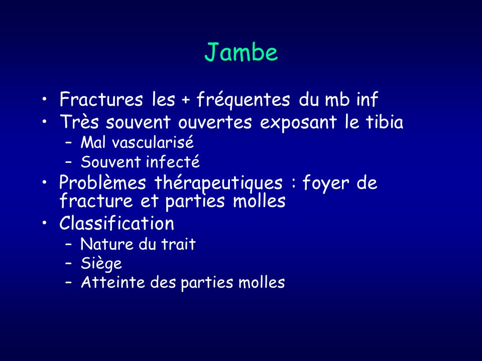 Jambe Fractures les + fréquentes du mb inf