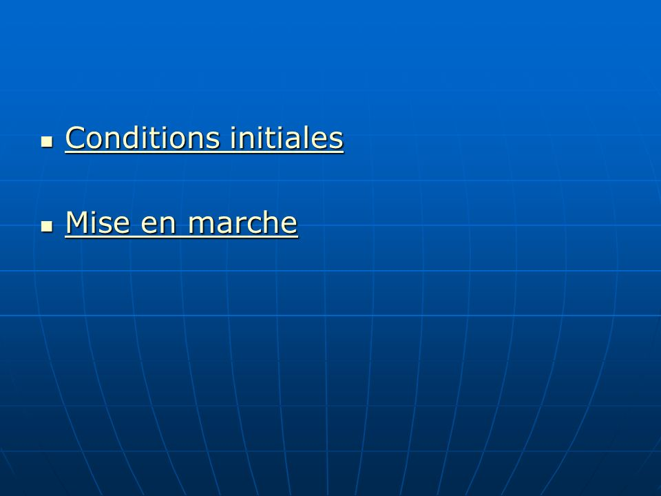 Conditions initiales Mise en marche