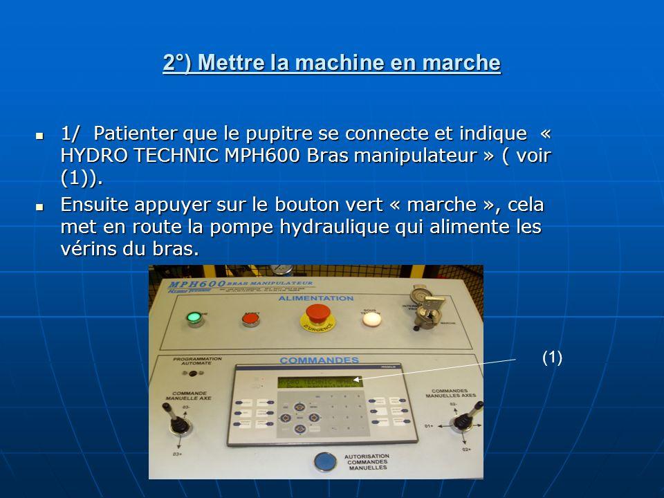 2°) Mettre la machine en marche