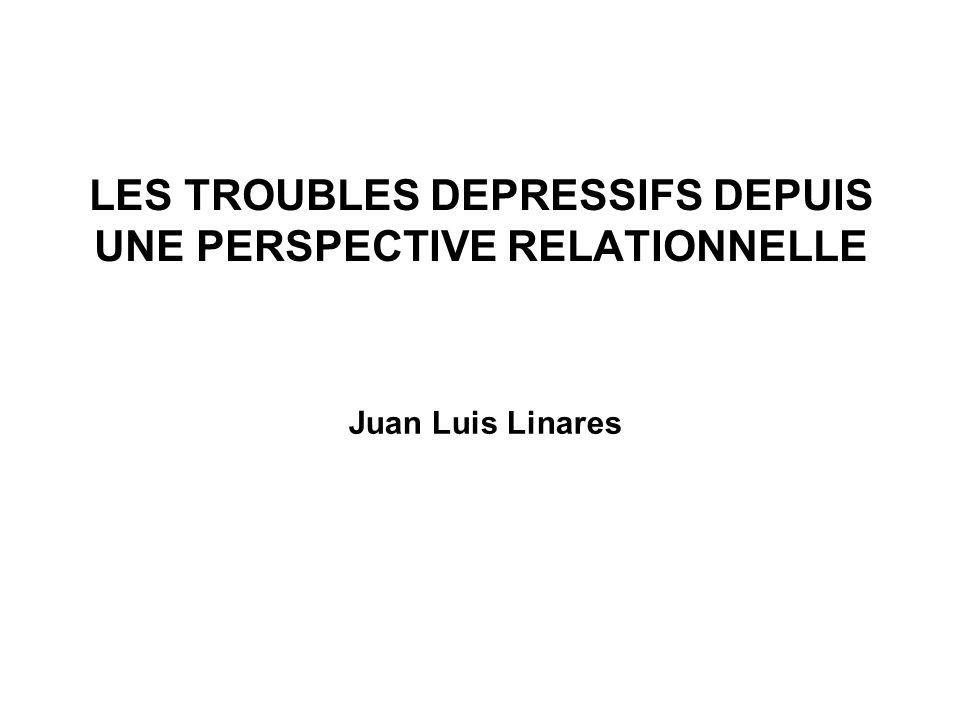 LES TROUBLES DEPRESSIFS DEPUIS UNE PERSPECTIVE RELATIONNELLE