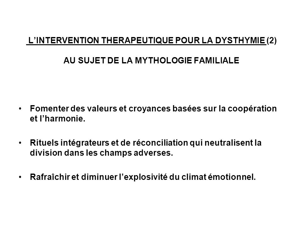 L'INTERVENTION THERAPEUTIQUE POUR LA DYSTHYMIE (2) AU SUJET DE LA MYTHOLOGIE FAMILIALE