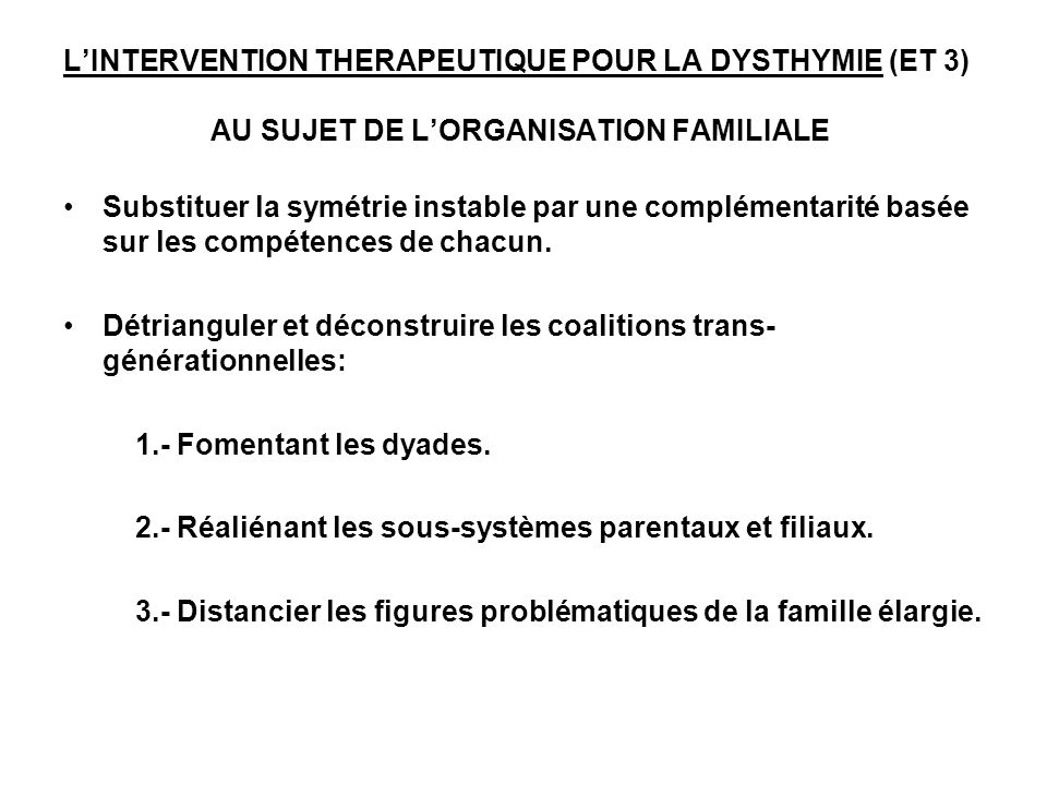 L'INTERVENTION THERAPEUTIQUE POUR LA DYSTHYMIE (ET 3) AU SUJET DE L'ORGANISATION FAMILIALE
