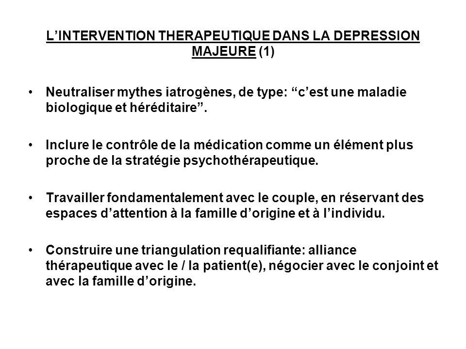 L'INTERVENTION THERAPEUTIQUE DANS LA DEPRESSION MAJEURE (1)