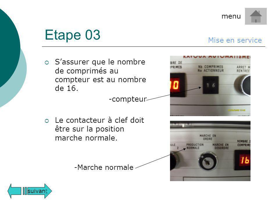 Etape 03 menu. Mise en service. S'assurer que le nombre de comprimés au compteur est au nombre de 16.