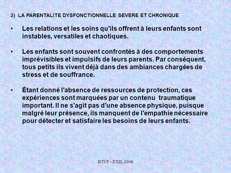2) LA PARENTALITE DYSFONCTIONNELLE SEVERE ET CHRONIQUE
