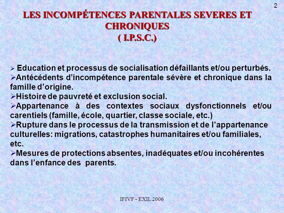 LES INCOMPÉTENCES PARENTALES SEVERES ET CHRONIQUES
