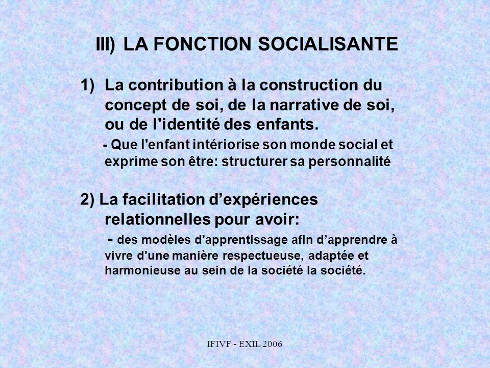 III) LA FONCTION SOCIALISANTE