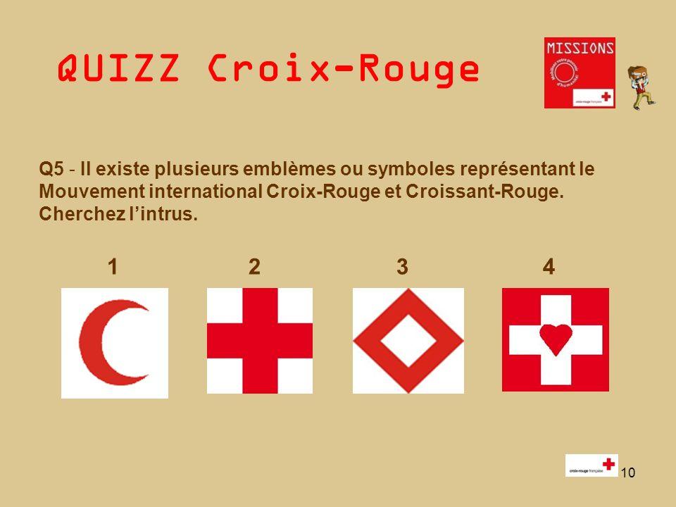 Q5 - Il existe plusieurs emblèmes ou symboles représentant le Mouvement international Croix-Rouge et Croissant-Rouge. Cherchez l'intrus.