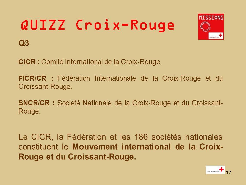 Q3CICR : Comité International de la Croix-Rouge. FICR/CR : Fédération Internationale de la Croix-Rouge et du Croissant-Rouge.