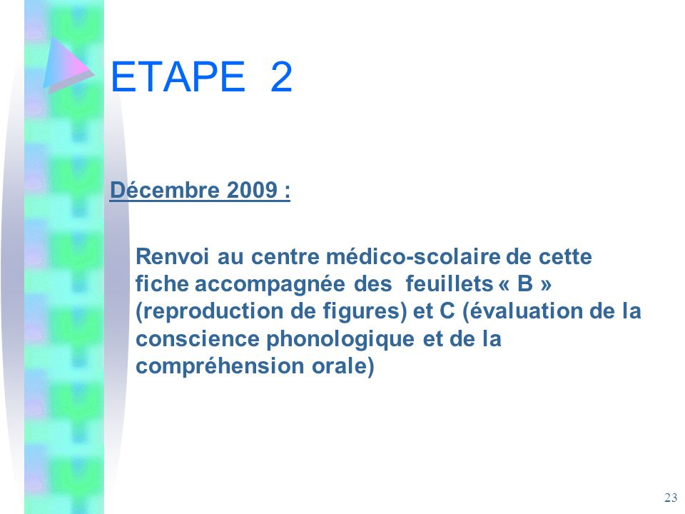 ETAPE 2Décembre 2009 :