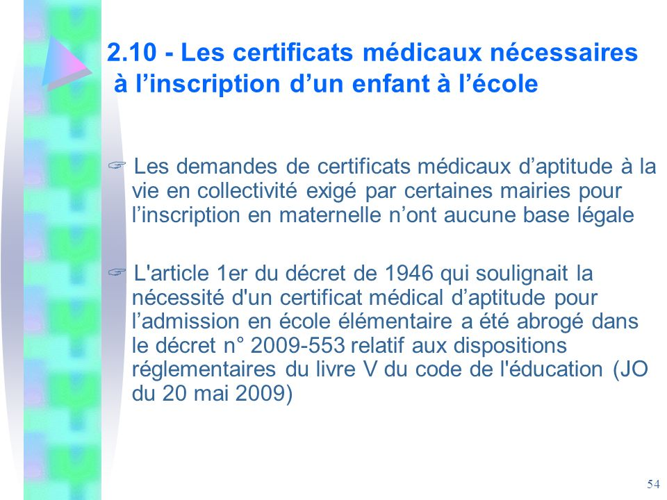 2.10 - Les certificats médicaux nécessaires à l'inscription d'un enfant à l'école