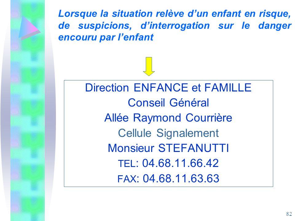 Direction ENFANCE et FAMILLE Conseil Général Allée Raymond Courrière
