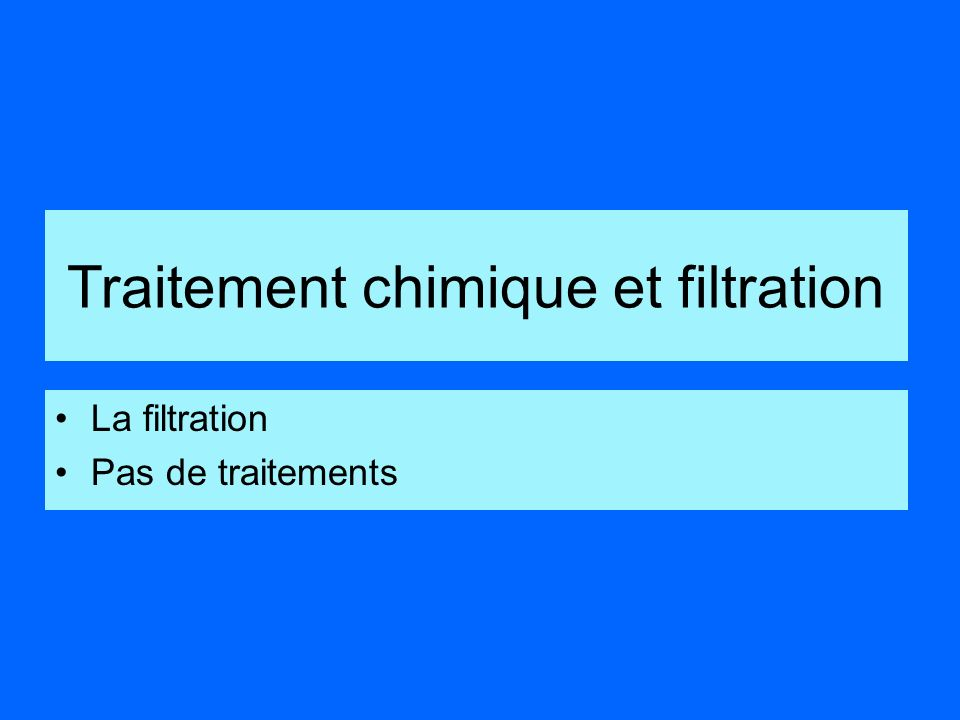 Traitement chimique et filtration