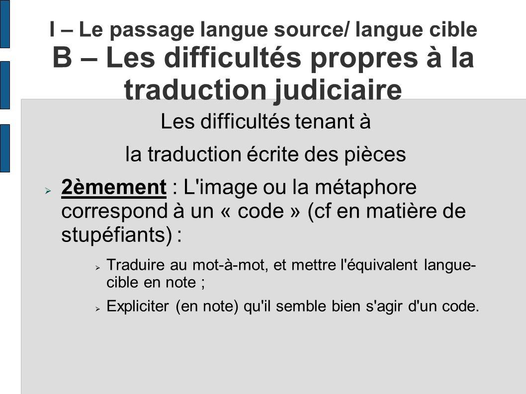 Les difficultés tenant à la traduction écrite des pièces