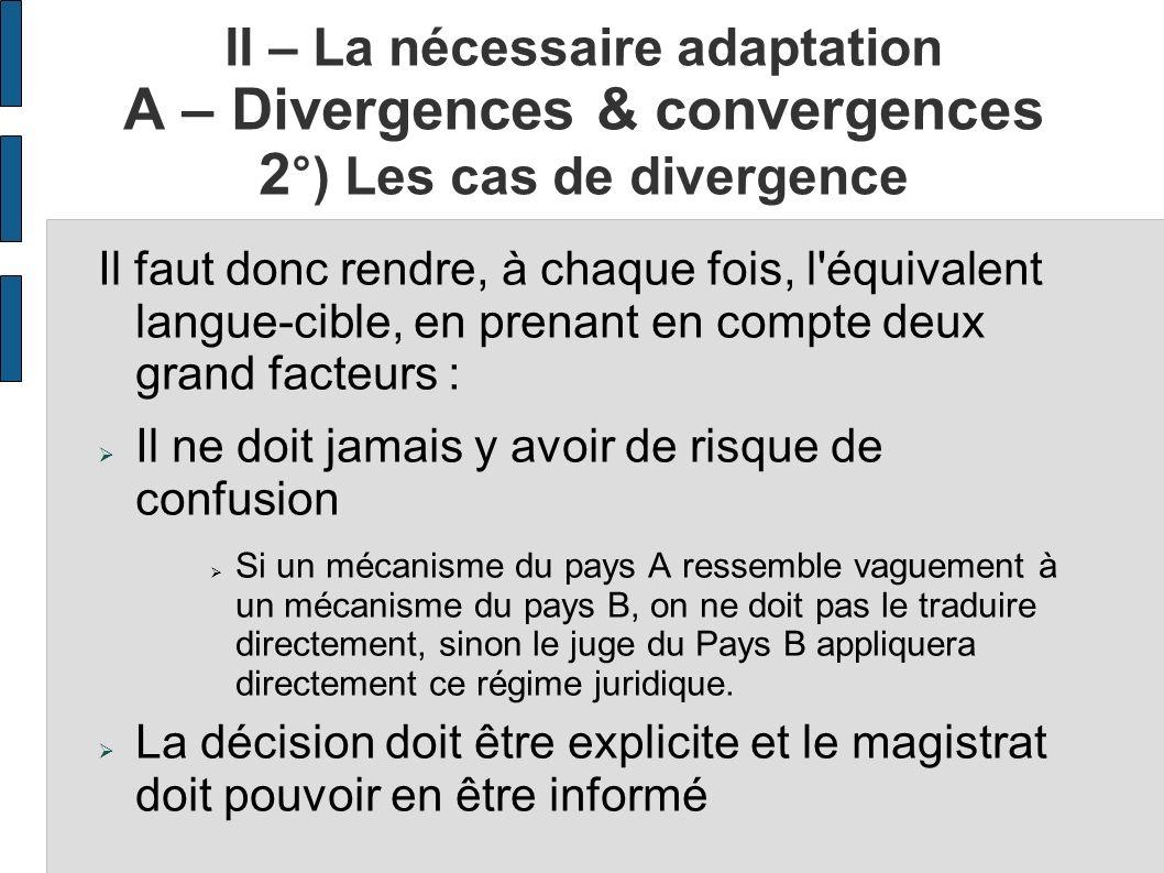 II – La nécessaire adaptation A – Divergences & convergences 2°) Les cas de divergence