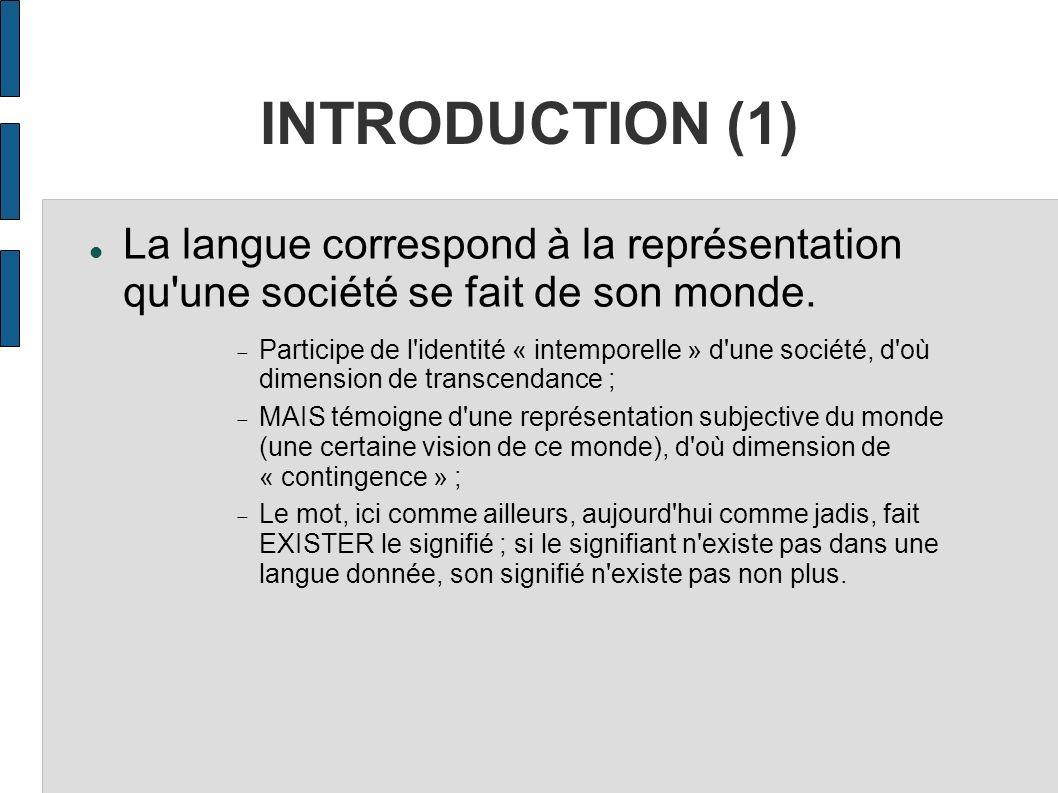 INTRODUCTION (1) La langue correspond à la représentation qu une société se fait de son monde.