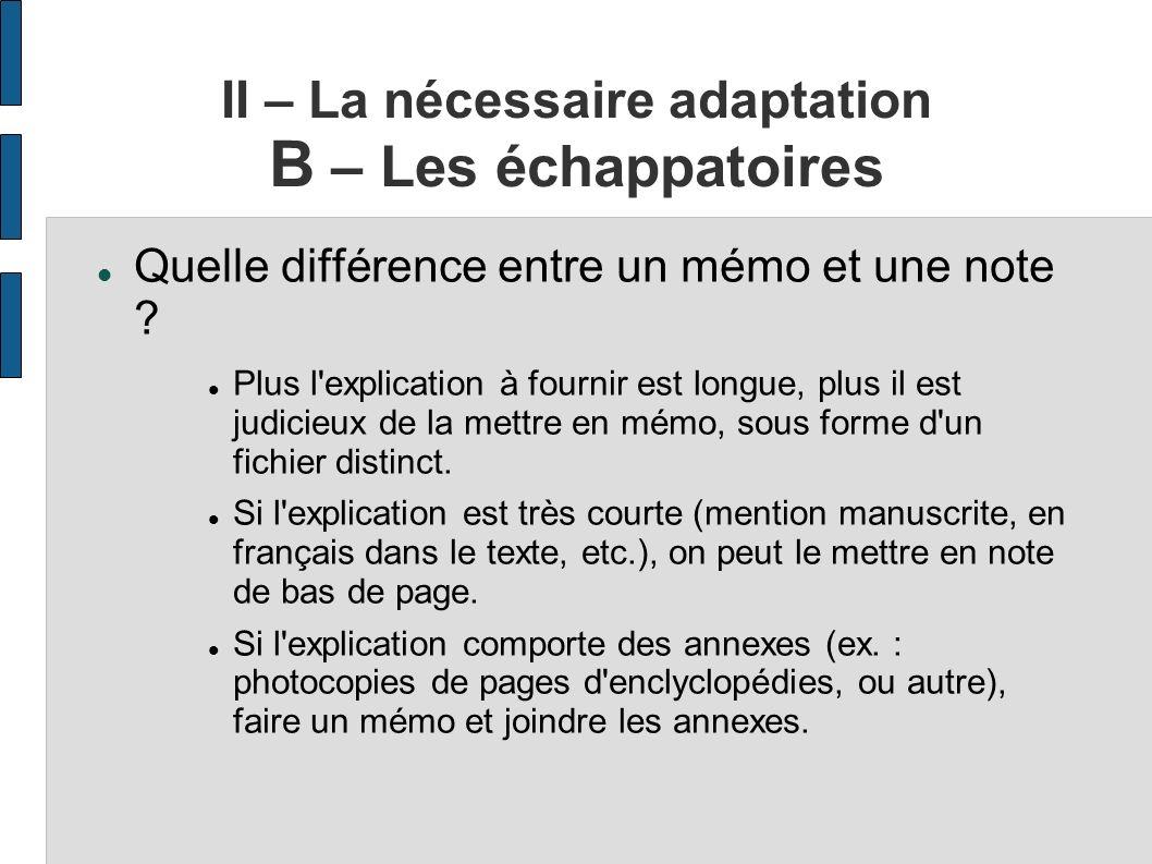 II – La nécessaire adaptation B – Les échappatoires