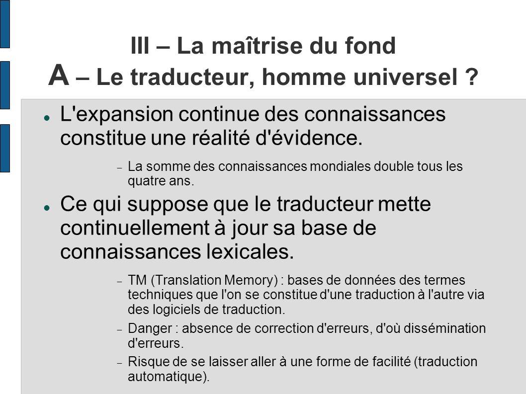 III – La maîtrise du fond A – Le traducteur, homme universel