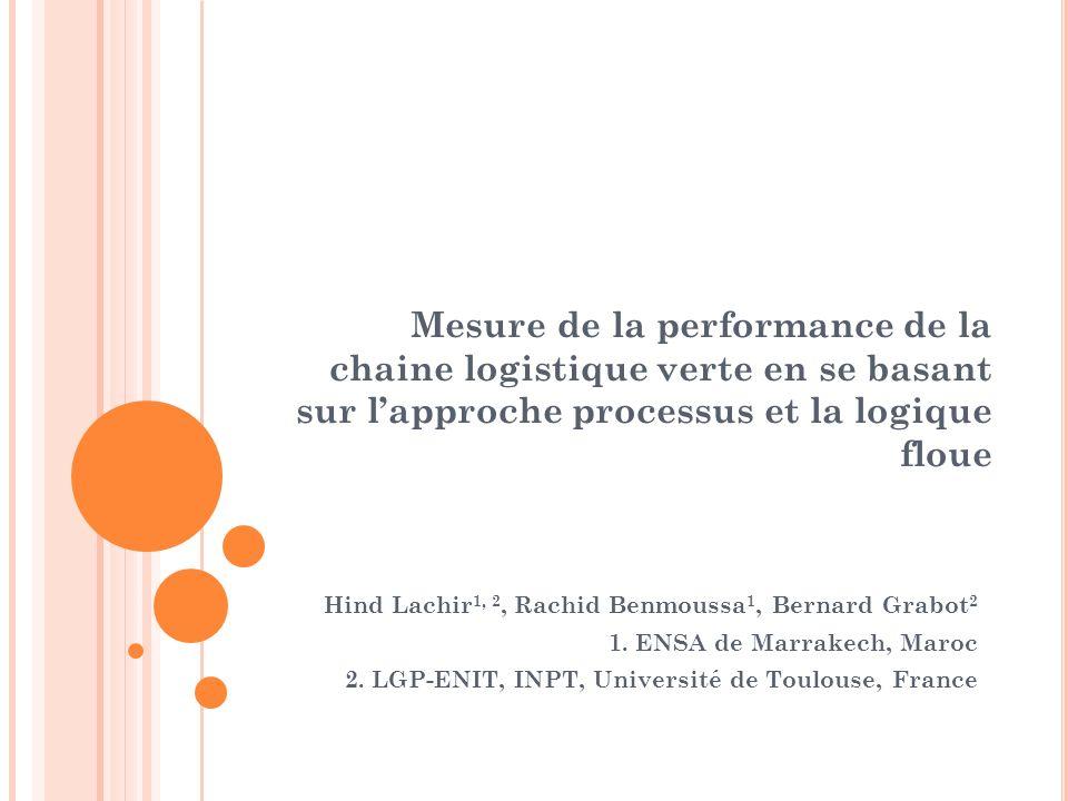 Mesure de la performance de la chaine logistique verte en se basant sur l'approche processus et la logique floue