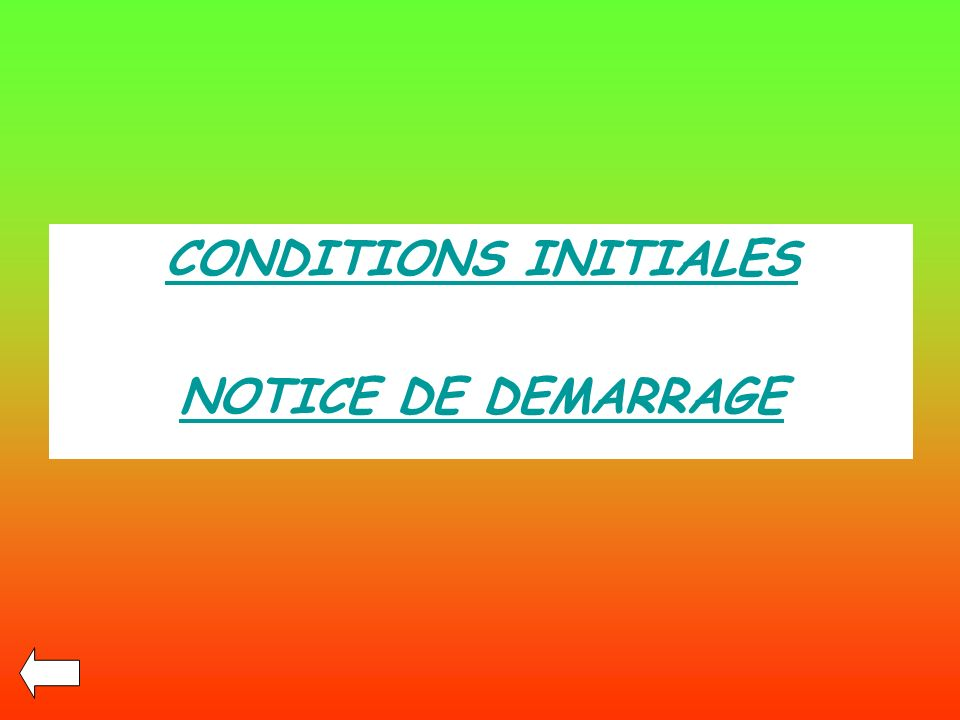 CONDITIONS INITIALES NOTICE DE DEMARRAGE