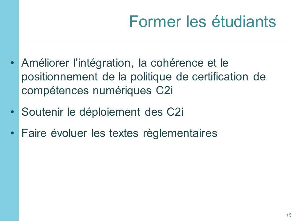 Former les étudiantsAméliorer l'intégration, la cohérence et le positionnement de la politique de certification de compétences numériques C2i.