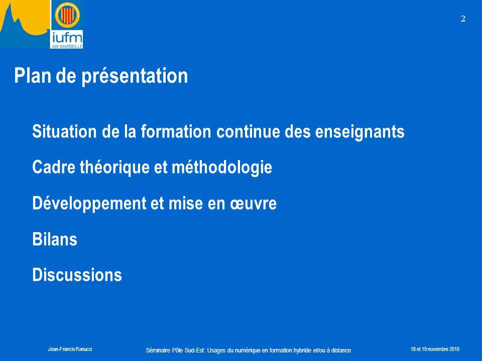 2 Plan de présentation. Situation de la formation continue des enseignants. Cadre théorique et méthodologie.