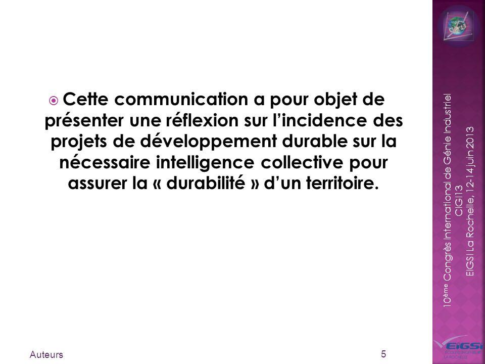 Cette communication a pour objet de présenter une réflexion sur l'incidence des projets de développement durable sur la nécessaire intelligence collective pour assurer la « durabilité » d'un territoire.