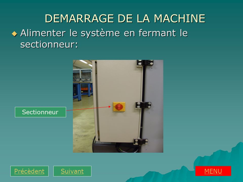 DEMARRAGE DE LA MACHINE