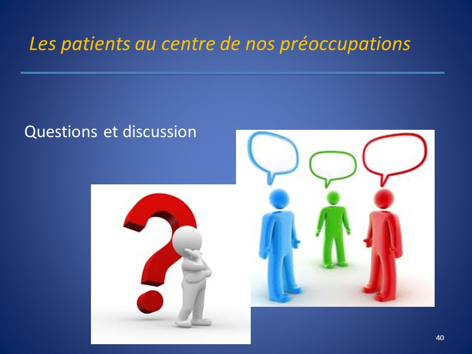 Les patients au centre de nos préoccupations