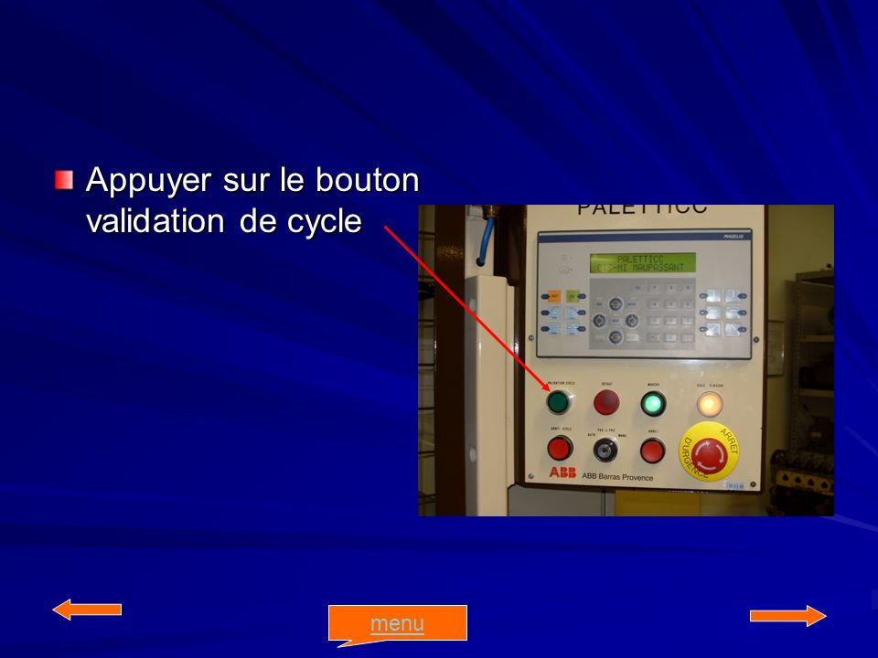 Appuyer sur le bouton validation de cycle