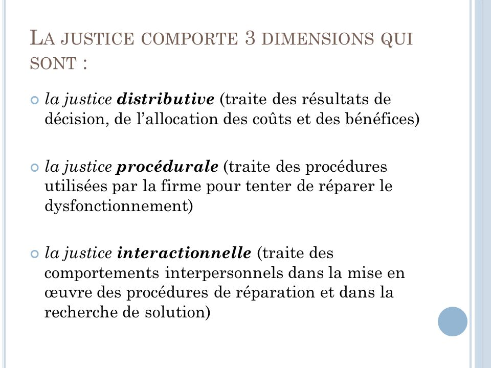 La justice comporte 3 dimensions qui sont :