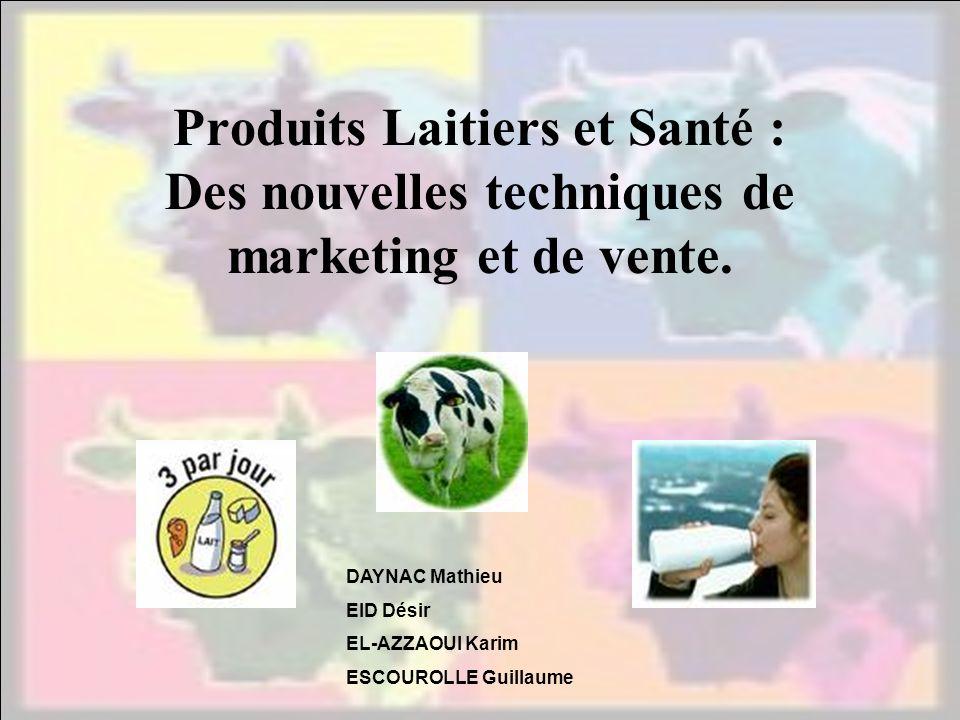 v v. Produits Laitiers et Santé : Des nouvelles techniques de marketing et de vente. DAYNAC Mathieu.