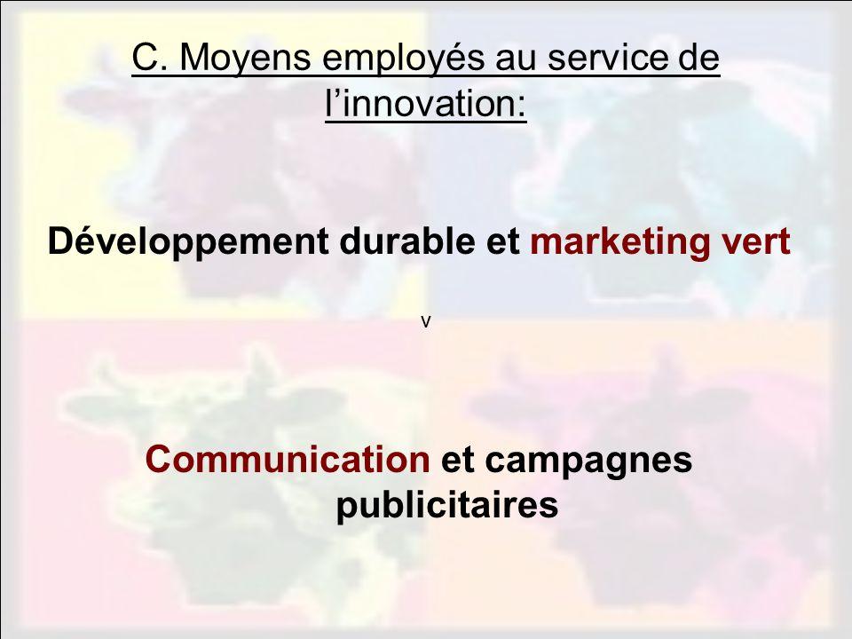 C. Moyens employés au service de l'innovation: